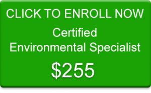 Click to Enroll Now in the Certified Environmental Specialist Course